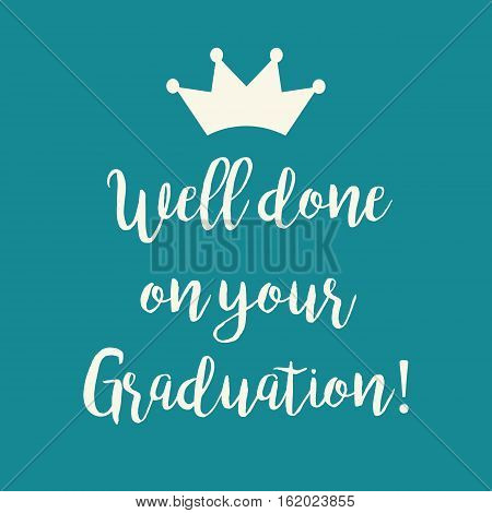 Teal Blue Well Done On Your Graduation Greeting Card