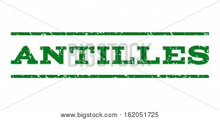 Antilles watermark stamp. Text caption between horizontal parallel lines with grunge design style. Rubber seal stamp with unclean texture. Vector green color ink imprint on a white background.