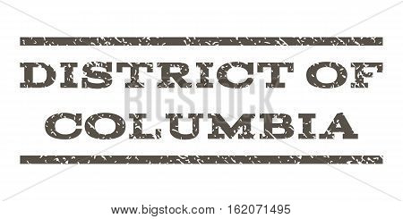 District Of Columbia watermark stamp. Text tag between horizontal parallel lines with grunge design style. Rubber seal stamp with unclean texture. Vector grey color ink imprint on a white background.