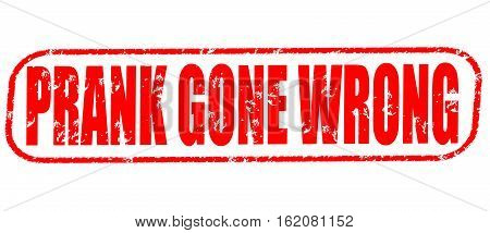 Prank gone wrong on the white background, red illustration