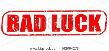 Bad luck on the white background, red illustration