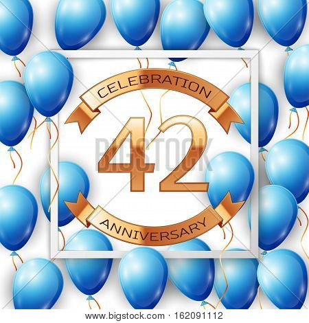 Realistic blue balloons with ribbon in centre golden text forty two years anniversary celebration with ribbons in white square frame over white background. Vector illustration