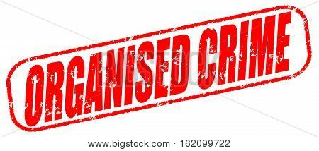 Organised crime  on the white background, red illustration