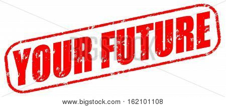 Your future on the white background, red illustration