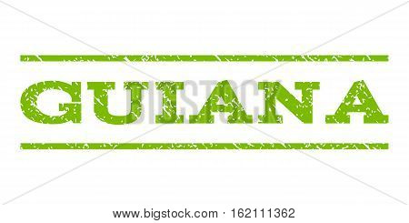 Guiana watermark stamp. Text caption between horizontal parallel lines with grunge design style. Rubber seal stamp with unclean texture. Vector eco green color ink imprint on a white background.