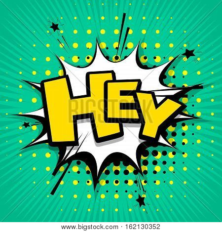 Lettering hey. Comic text sound effects. Vector bubble icon speech phrase cartoon exclusive font label tag expression sounds illustration. Comics book balloon