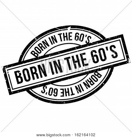 Born In The 60'S rubber stamp. Grunge design with dust scratches. Effects can be easily removed for a clean, crisp look. Color is easily changed.