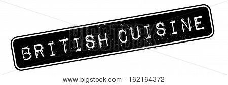 British Cuisine rubber stamp. Grunge design with dust scratches. Effects can be easily removed for a clean, crisp look. Color is easily changed.