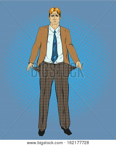 Vector illustration of businessman showing empty pockets in retro pop art comic style. Bankrupt concept.