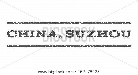 China, Suzhou watermark stamp. Text tag between horizontal parallel lines with grunge design style. Rubber seal stamp with dirty texture. Vector gray color ink imprint on a white background.