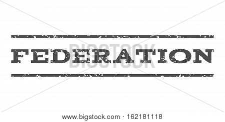Federation watermark stamp. Text caption between horizontal parallel lines with grunge design style. Rubber seal stamp with dust texture. Vector gray color ink imprint on a white background.
