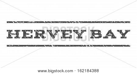 Hervey Bay watermark stamp. Text tag between horizontal parallel lines with grunge design style. Rubber seal stamp with unclean texture. Vector gray color ink imprint on a white background.