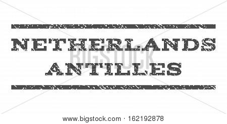 Netherlands Antilles watermark stamp. Text caption between horizontal parallel lines with grunge design style. Rubber seal stamp with dust texture. Vector gray color ink imprint on a white background.