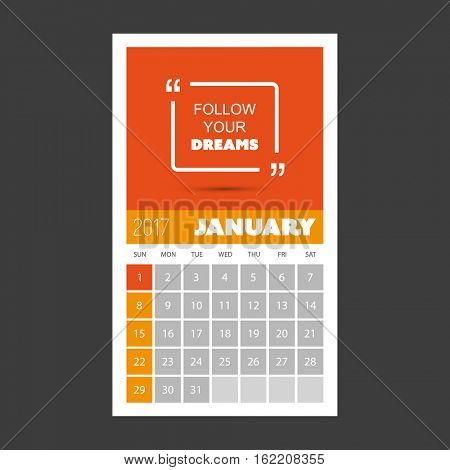 Follow Your Dreams - Quotation with Monthly Calendar 2017, January - Vector Illustration Design