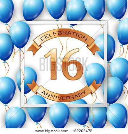 Realistic blue balloons with ribbon in centre golden text sixteen years anniversary celebration with ribbons in white square frame over white background. Vector illustration
