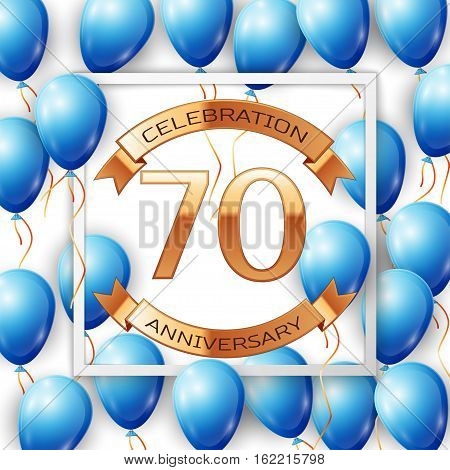 Realistic blue balloons with ribbon in centre golden text seventy years anniversary celebration with ribbons in white square frame over white background. Vector illustration