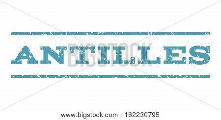Antilles watermark stamp. Text caption between horizontal parallel lines with grunge design style. Rubber seal stamp with unclean texture. Vector cyan color ink imprint on a white background.