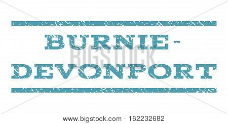 Burnie-Devonport watermark stamp. Text caption between horizontal parallel lines with grunge design style. Rubber seal stamp with unclean texture. Vector cyan color ink imprint on a white background.