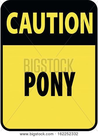Vertical rectangular black and yellow warning sign of attention, prevention caution pony horses.