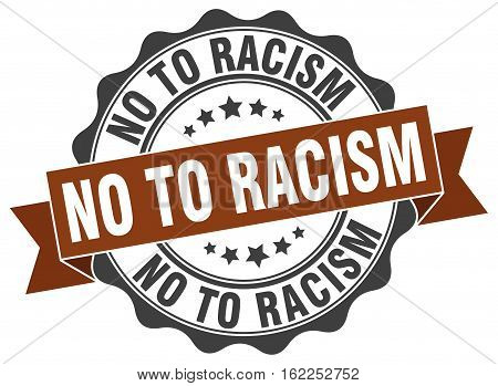 no to racism. stamp. sign. seal. round. retro. ribbon