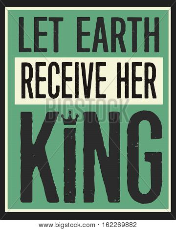 Let Earth Receive Her King Retro Christian Christmas Card Poster Design on Distressed green, creme and black background with crown icon