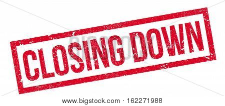 Closing Down rubber stamp. Grunge design with dust scratches. Effects can be easily removed for a clean, crisp look. Color is easily changed.