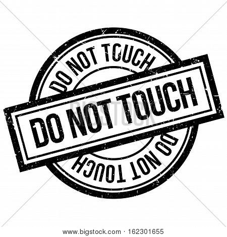Do Not Touch rubber stamp. Grunge design with dust scratches. Effects can be easily removed for a clean, crisp look. Color is easily changed.