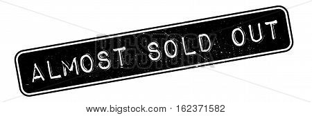 Almost Sold Out rubber stamp. Grunge design with dust scratches. Effects can be easily removed for a clean, crisp look. Color is easily changed.