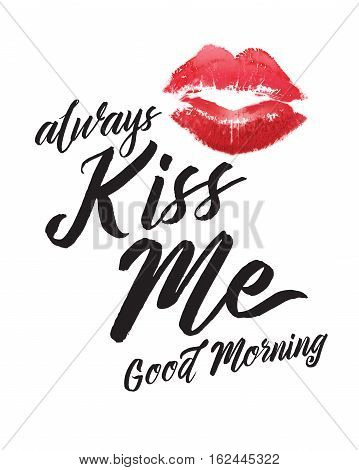Always Kiss Me Good Morning Typographic Art Printable Poster with Red Lips