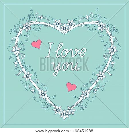 Festive romantic card with doodle drawing floral heart text I love you for Valentine Day romantic holidays save the date wedding honeymoon. eps10