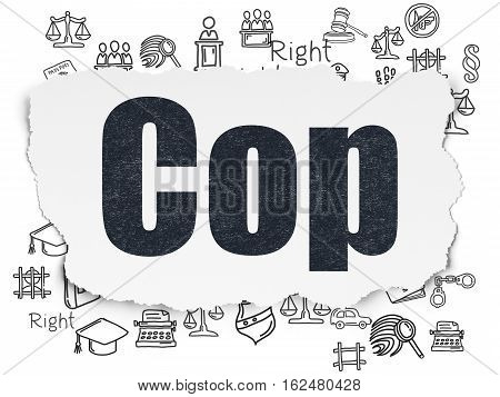 Law concept: Painted black text Cop on Torn Paper background with  Hand Drawn Law Icons