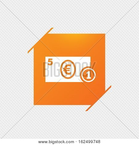 Cash sign icon. Euro Money symbol. EUR Coin and paper money. Orange square label on pattern. Vector