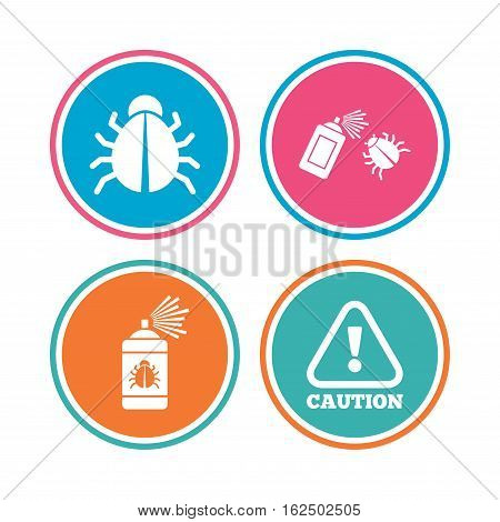 Bug disinfection icons. Caution attention symbol. Insect fumigation spray sign. Colored circle buttons. Vector poster