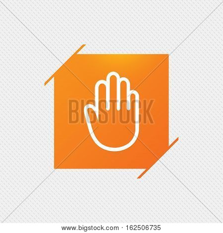 Hand sign icon. No Entry or stop symbol. Give me five. Orange square label on pattern. Vector