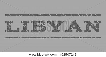 Libyan watermark stamp. Text caption between horizontal parallel lines with grunge design style. Rubber seal stamp with scratched texture. Vector dark gray color ink imprint on a silver background.