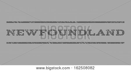 Newfoundland watermark stamp. Text tag between horizontal parallel lines with grunge design style. Rubber seal stamp with dust texture. Vector dark gray color ink imprint on a silver background.