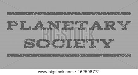 Planetary Society watermark stamp. Text caption between horizontal parallel lines with grunge design style. Rubber seal stamp with scratched texture.