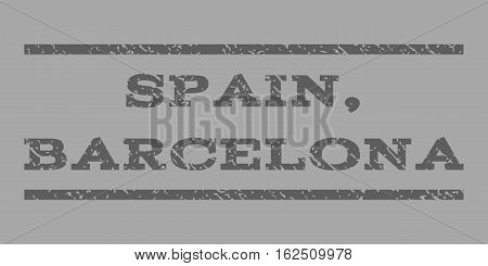 Spain, Barcelona watermark stamp. Text tag between horizontal parallel lines with grunge design style. Rubber seal stamp with dirty texture. Vector dark gray color ink imprint on a silver background.