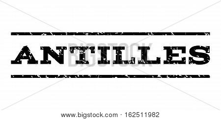 Antilles watermark stamp. Text caption between horizontal parallel lines with grunge design style. Rubber seal stamp with scratched texture. Vector black color ink imprint on a white background.