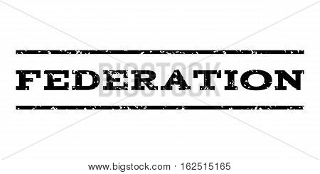 Federation watermark stamp. Text tag between horizontal parallel lines with grunge design style. Rubber seal stamp with scratched texture. Vector black color ink imprint on a white background.