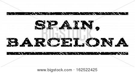 Spain, Barcelona watermark stamp. Text tag between horizontal parallel lines with grunge design style. Rubber seal stamp with dust texture. Vector black color ink imprint on a white background.