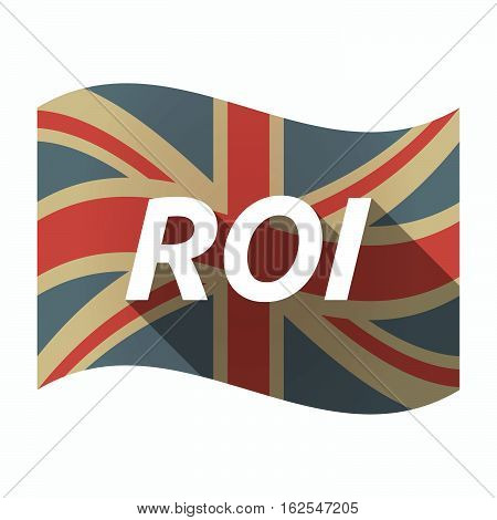 Isolated Uk Flag With    The Return Of Investment Acronym Roi