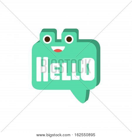 Hello Speech Bubble, Word And Corresponding Illustration, Cartoon Character Emoji With Eyes Illustrating The Text. Primitive Symbol Emoticon For Messages Flat Vector Icon.