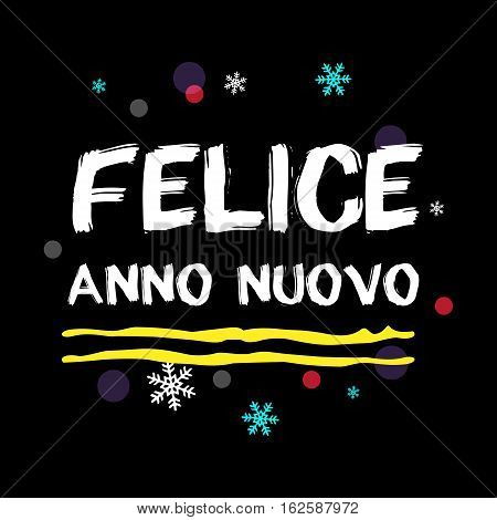 Felice Anno Nuovo. Happy New Year Italian Greeting. White Typographic Vector Art. Black Background.