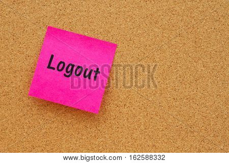 Reminder to logout message Bulletin board with a pink sticky note with text Logout