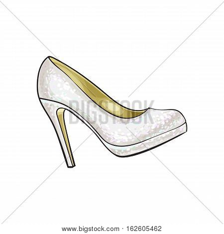 High heeled, glittering, elegant white colored wedding shoe, sketch style illustration isolated on white background. Realistic hand drawing of white, ivory high heeled wedding shoe