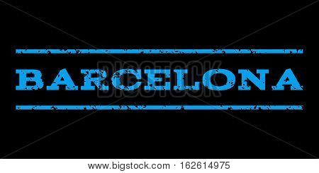 Barcelona watermark stamp. Text caption between horizontal parallel lines with grunge design style. Rubber seal stamp with dust texture. Vector blue color ink imprint on a black background.
