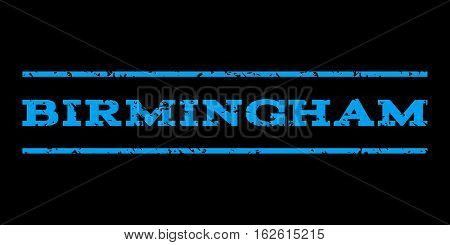 Birmingham watermark stamp. Text tag between horizontal parallel lines with grunge design style. Rubber seal stamp with dust texture. Vector blue color ink imprint on a black background.