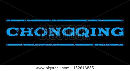 Chongqing watermark stamp. Text caption between horizontal parallel lines with grunge design style. Rubber seal stamp with dust texture. Vector blue color ink imprint on a black background.