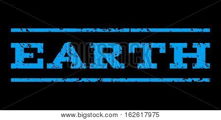Earth watermark stamp. Text caption between horizontal parallel lines with grunge design style. Rubber seal stamp with dirty texture. Vector blue color ink imprint on a black background.